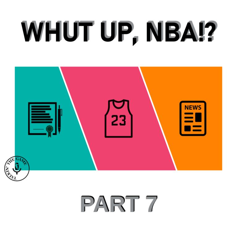Whut up NBA!? (Ep.7)