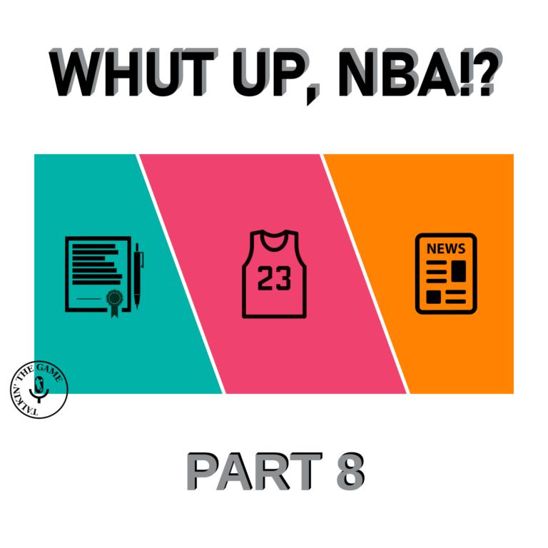 Whut up NBA!? (Ep.8)