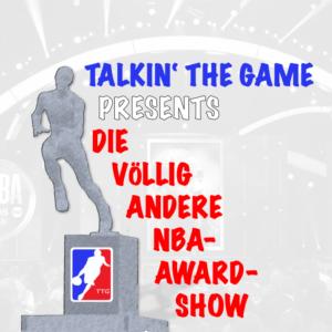 Pod #31 – Die völlig andere NBA-Award-Show