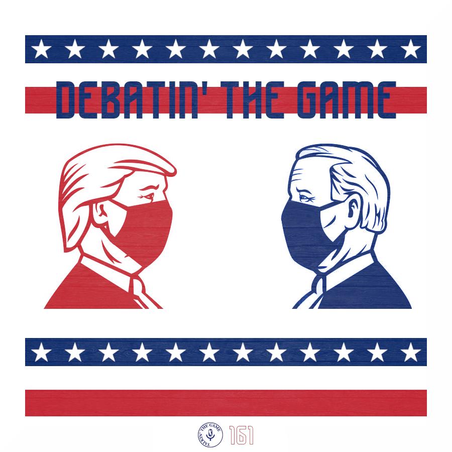 Pod #161 – Debatin' The Game: Presidential Debate
