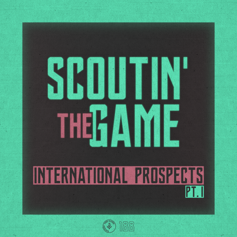 Scoutin' The Game: Intl. Prospects Talk, Teil 1