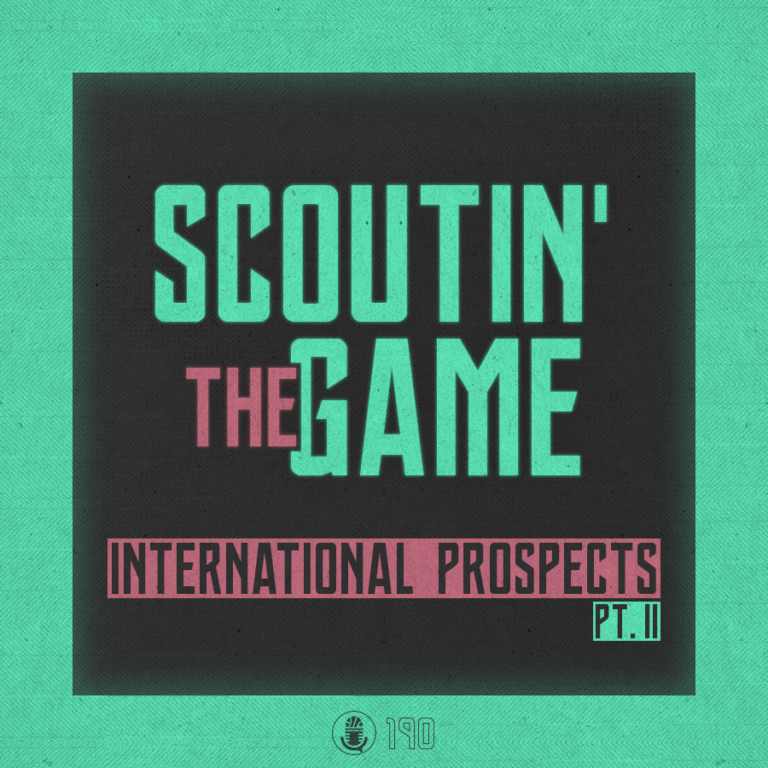Scoutin' The Game: Int. Prospects Talk, Teil 2