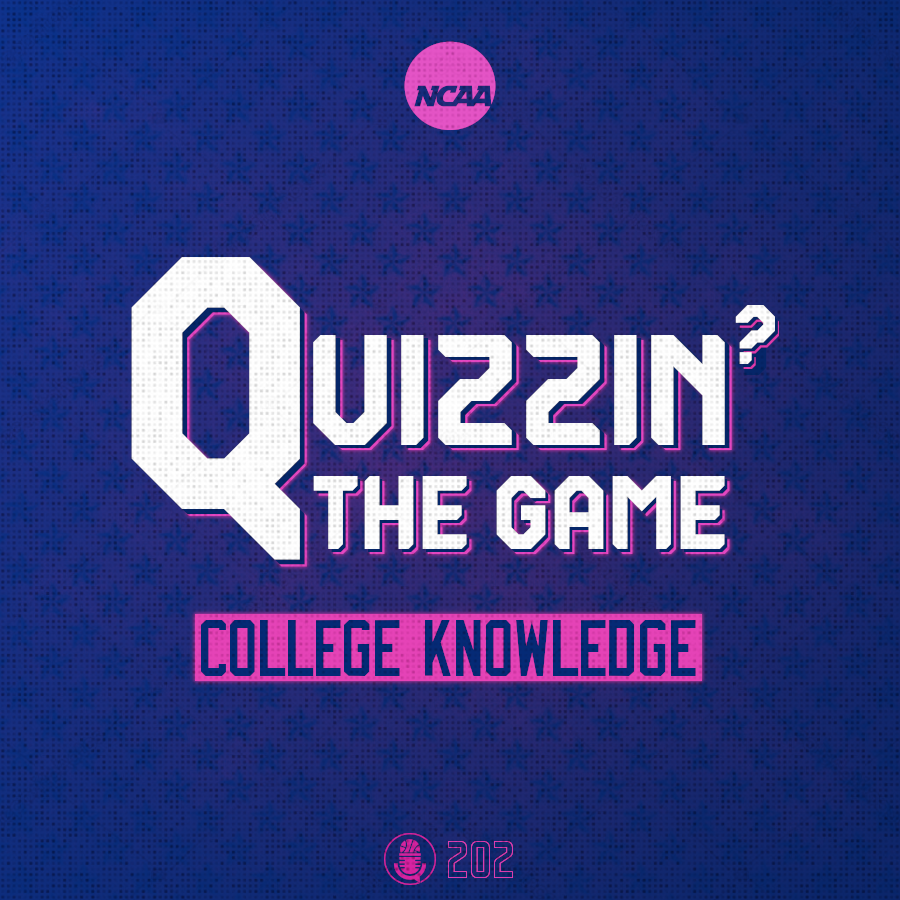 Pod #202 – Quizzin' The Game (College Knowledge)