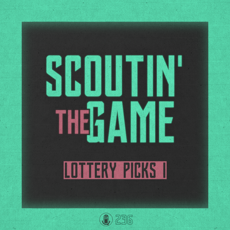 Scoutin' The Game: Lottery Picks, Pt.1
