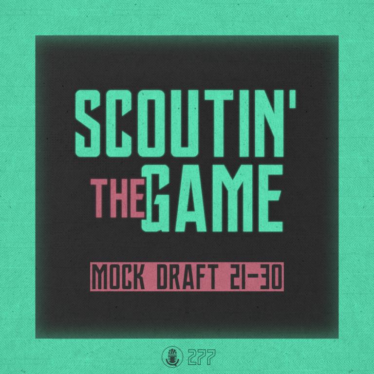 Scoutin' The Game: Mock Draft 2021 – Picks 21-30