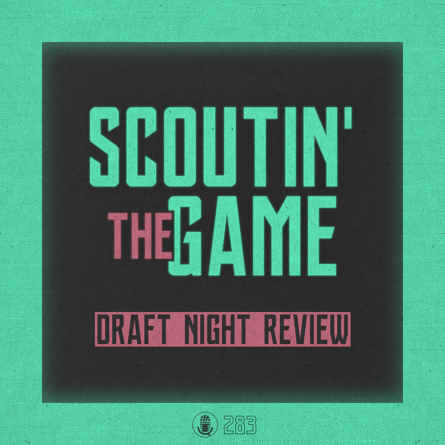 Pod #283 – Scoutin' The Game: Draft 2021 Review