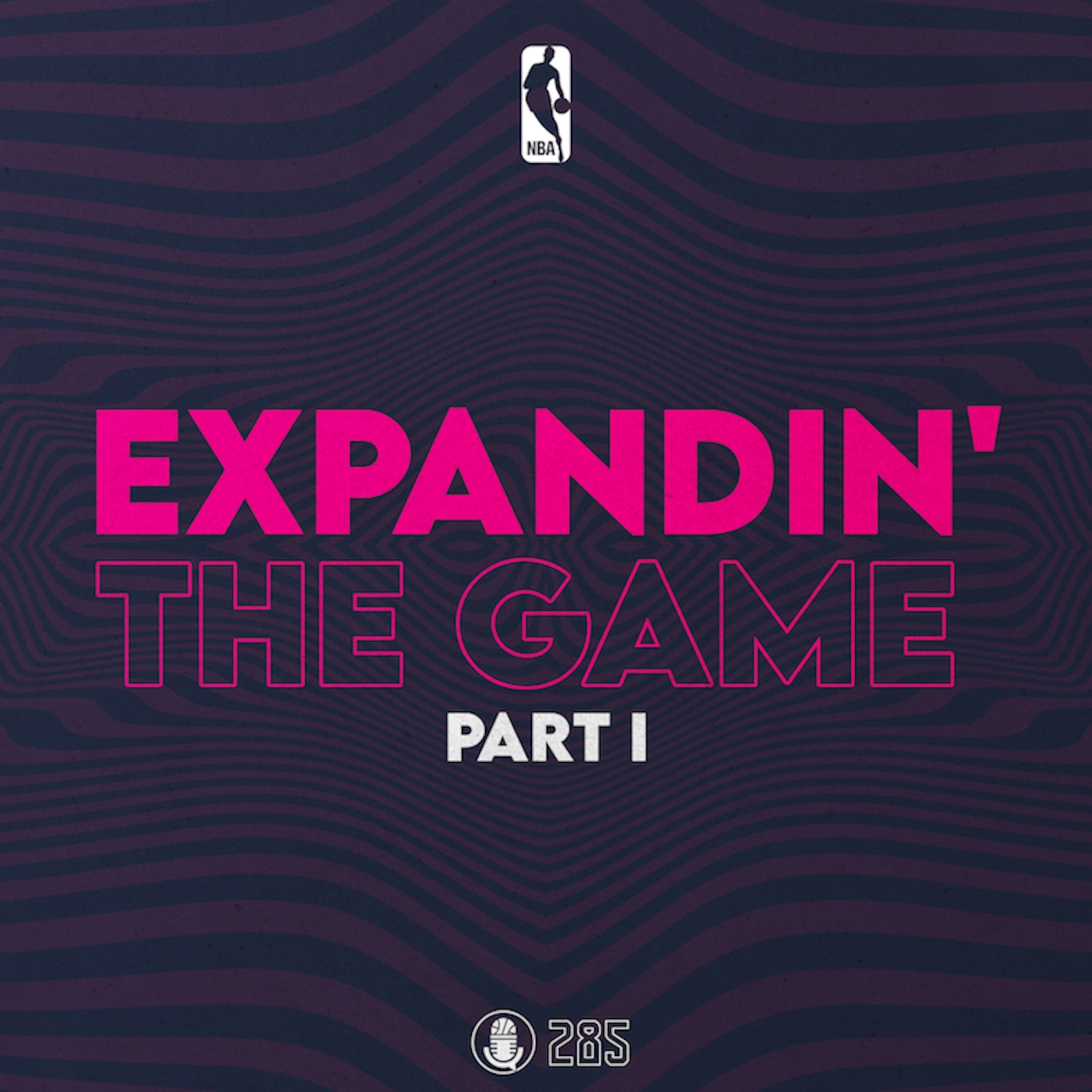 Pod #285 – Expandin' The Game, Pt.1