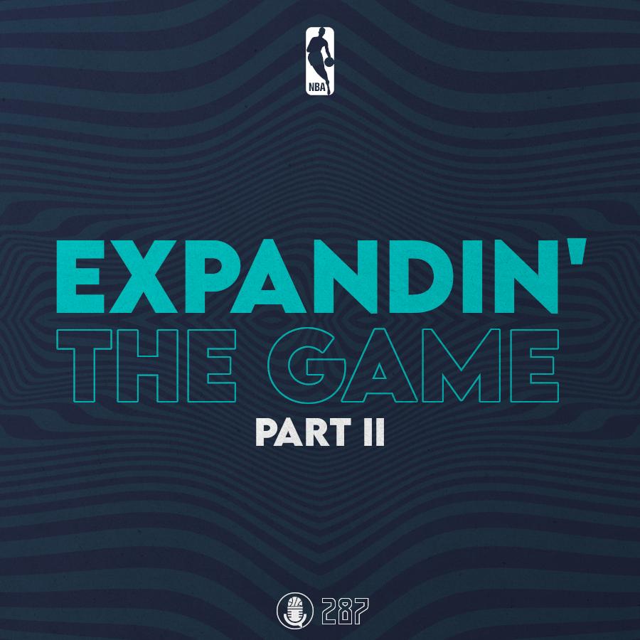 Pod #287 – Expandin' The Game, Pt. 2